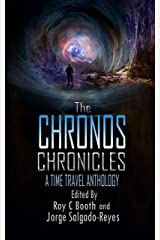 The Chronos Chronicles: a time travel anthology Kindle Edition