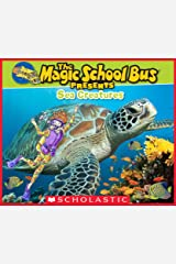 Magic School Bus Presents: Sea Creatures Kindle Edition