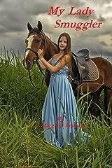 My Lady Smuggler (A Historical Regency Romance) Kindle Edition
