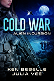 COLD WAR: Alien Incursion: Book 1
