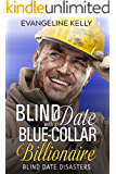 Blind Date with a Blue-Collar Billionaire (Blind Date Disasters Book 1) (English Edition)
