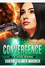Convergence, A The Earthside Trilogy Novel (The Earthside  Trilogy) Kindle Edition