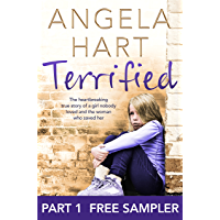 Terrified: Free sampler: The heartbreaking true story of a girl nobody loved and the woman who saved her (English Edition)