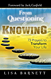 From Questioning to Knowing: 73 Prayers to Transform Your Life