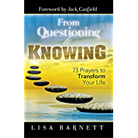 From Questioning to Knowing: 73 Prayers to Transform Your Life (English Edition)