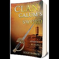 Calum's Sword - Inspired by Bernard Cornwell's Sharpe: Season 1: Episode 1 (Clan) (English Edition)