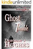 Ghost Trouble (Tess Schafer-Medium Book 5)