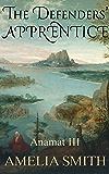 The Defenders' Apprentice (Anamat Book 3)
