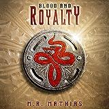 Blood and Royalty: Dragoneers Saga, Book 6