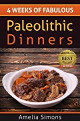 4 Weeks of Fabulous Paleolithic Dinners (4 Weeks of Fabulous Paleo Recipes Book 3) Kindle Edition