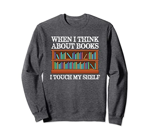 Unisex Book Lovers Gifts - I Think About Books I Touch My Shelf Small Dark Heather