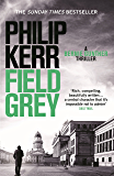 Field Grey: Bernie Gunther Thriller 7 (Bernie Gunther Mystery Book 4) (English Edition)