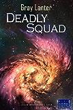 Deadly Squad (Logan Ryvenbark's Saga Book 3)