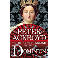 Dominion: A History of England Volume V (The History of England Book 5)