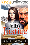 Mail Order Bride: Julia's Justice: Inspirational Historical Western (Pioneer Wilderness Romance series Book 22)