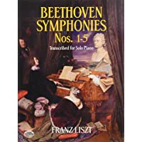 Beethoven Symphonies Nos. 1-5 Transcribed for Solo Piano [Lingua inglese]