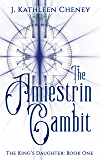 The Amiestrin Gambit (The King's Daughter Book 1)