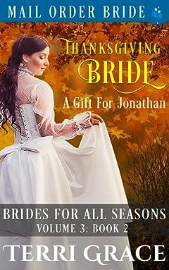 Thanksgiving Bride - A Gift For Jonathan (Brides For All Season Vol.3 Book 2)