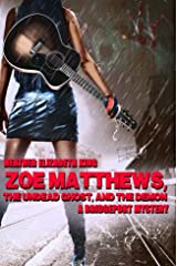 Zoe Matthews, the Undead Ghost, and the Demon (A Bridgeport Mystery Book 1) Kindle Edition