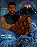 Elyrian Brides X: Athena the Lioness Trainer (The Elyrian Brides Book 10)