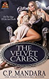 The Velvet Caress: On the edge of life and death (Velvet Lies Book 2)