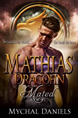 Mathias: Dragofin Mated: Book 3 (Dragonfin Clan Mated) Kindle Edition