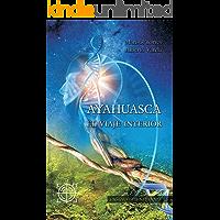 Ayahuasca: El Viaje Interior
