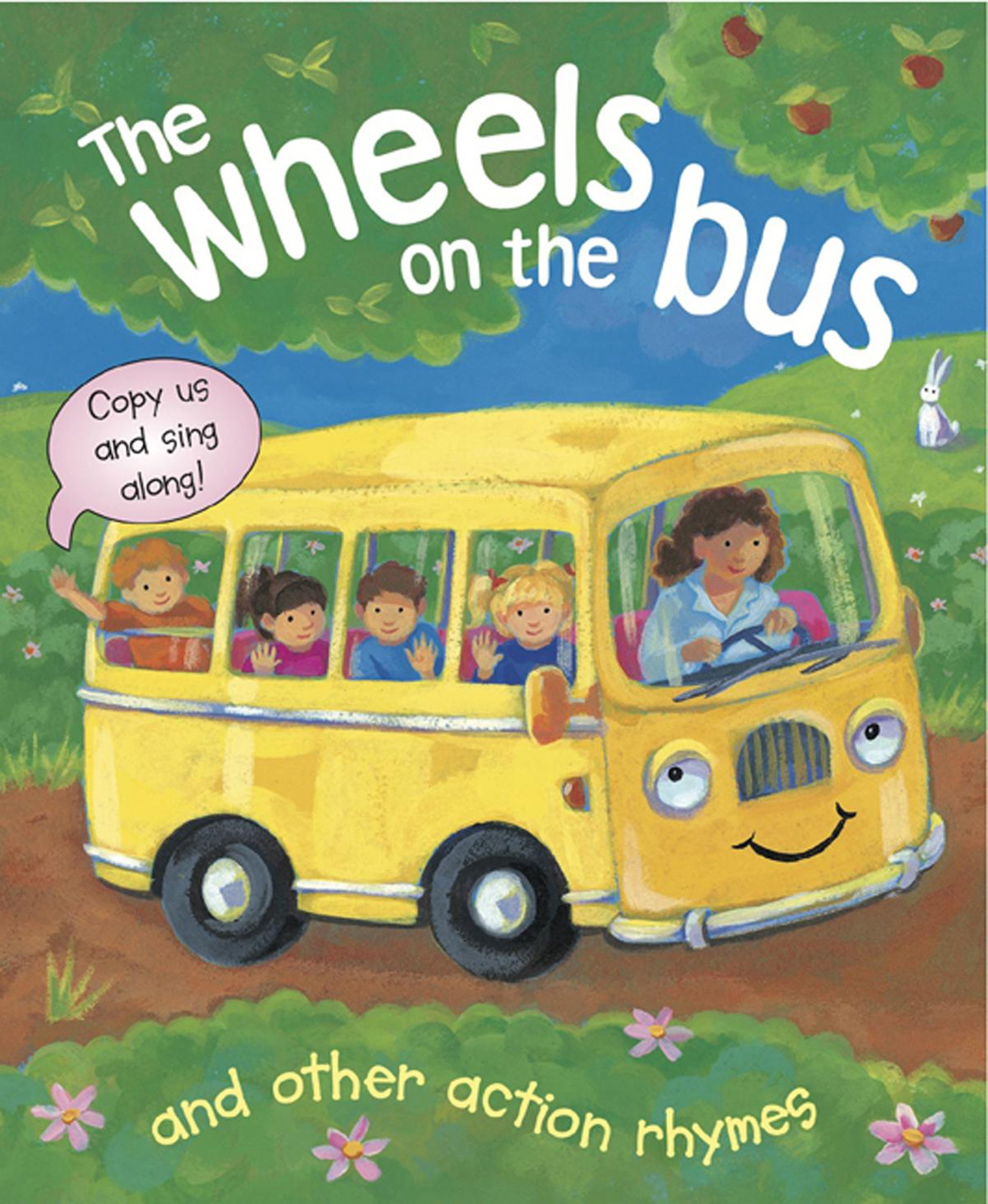 Read Online The Wheels On The Bus, and Other Action Rhymes: Copy Us and Sing Along! ebook