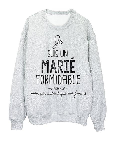 Sweat Shirt Citation Mariage Humour Je Suis Un Marie