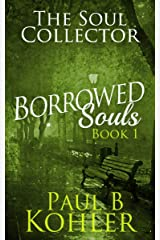 The Soul Collector: Borrowed Souls: Book 1 Kindle Edition