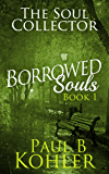 The Soul Collector: Borrowed Souls: Book 1