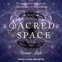 Sacred Space: Clearing and Enhancing the Energy of Your Home