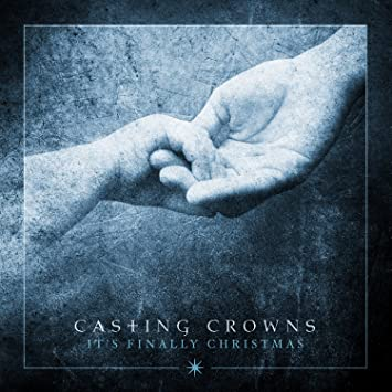 Casting Crowns Christmas Album 2019 Casting Crowns   It's Finally Christmas   EP   Amazon.Music