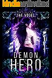 Demon Hero: Dark Fae Hollow 1 (Dark Fae Hollows)