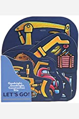 Goodnight, Goodnight, Construction Site: Let's Go!: (Construction Vehicle Board Books, Construction Site Books, Children's Books for Toddlers) Board book