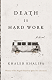 Death Is Hard Work: A Novel
