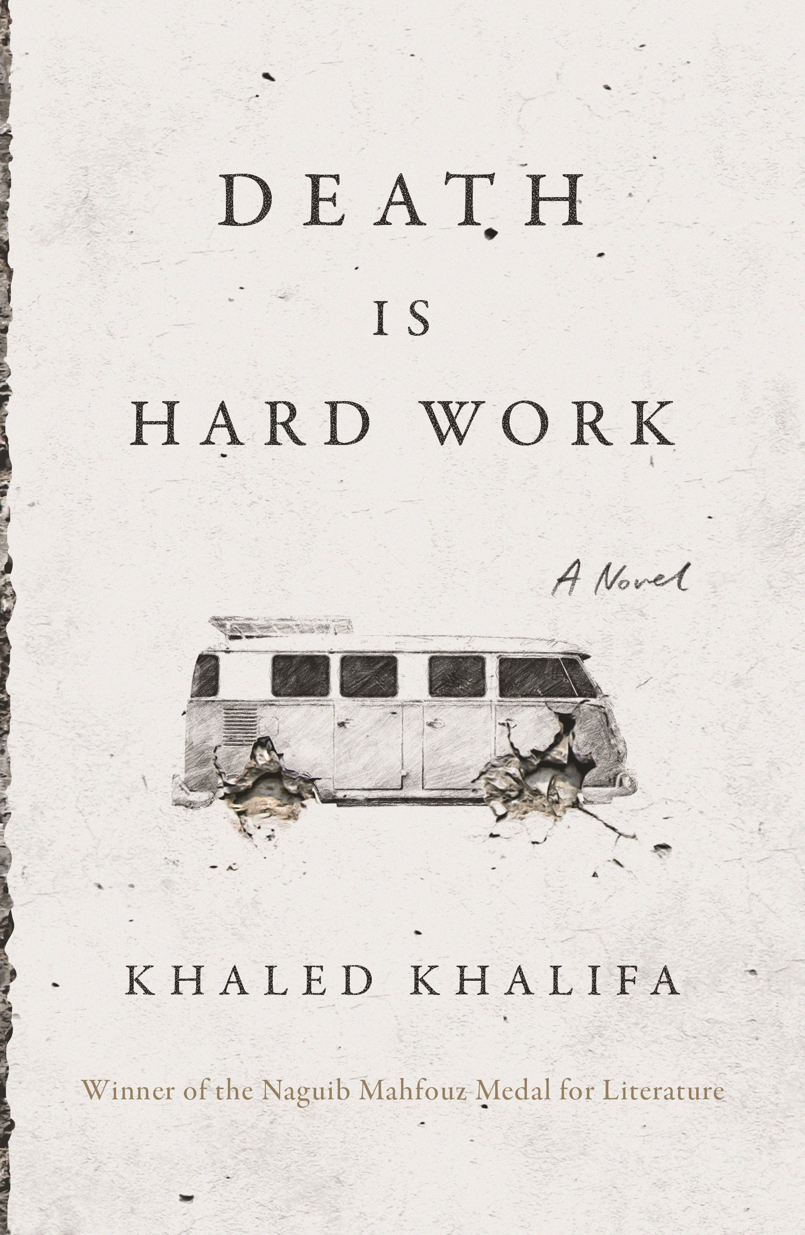 Death Is Hard Work: Amazon.co.uk: Khalifa, Khaled: 9780374135737 ...