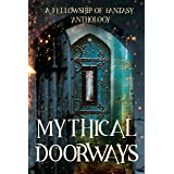 Mythical Doorways (Fellowship of Fantasy Book 3)