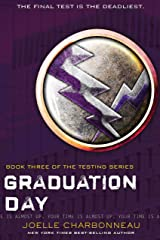 Graduation Day (The Testing Trilogy Book 3) Kindle Edition