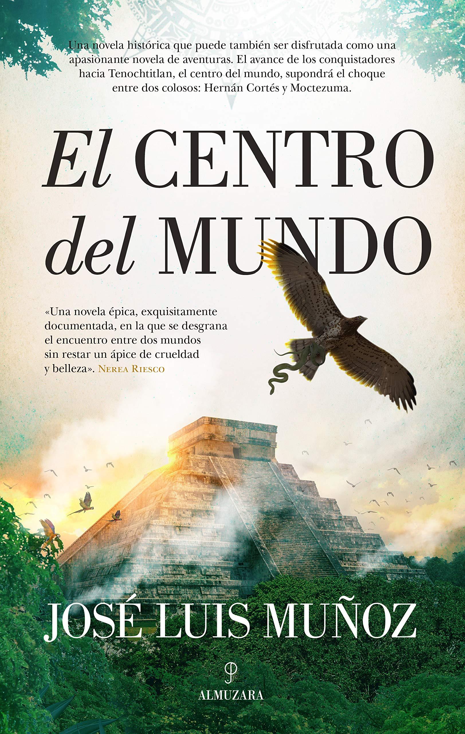 El centro del Mundo (Novela Histórica): Amazon.es: José Luis Muñoz: Libros