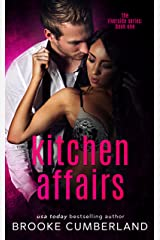 Kitchen Affairs (The Riverside Trilogy Book 1) Kindle Edition