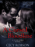 A Cursed Bloodline: A Weird Girls Novel