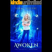 Awoken: A YA Sci-Fi Fantasy Adventure (A Dream Traveler Series: The Lucidites Book 1)