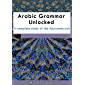 Arabic Grammar Unlocked: A complete study of the Ajurroomiyyah