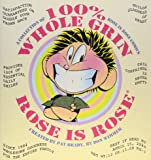 100% Whole Grin Rose is Rose: A Collection of Rose is Rose Comics