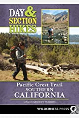Day & Section Hikes Pacific Crest Trail: Southern California Kindle Edition