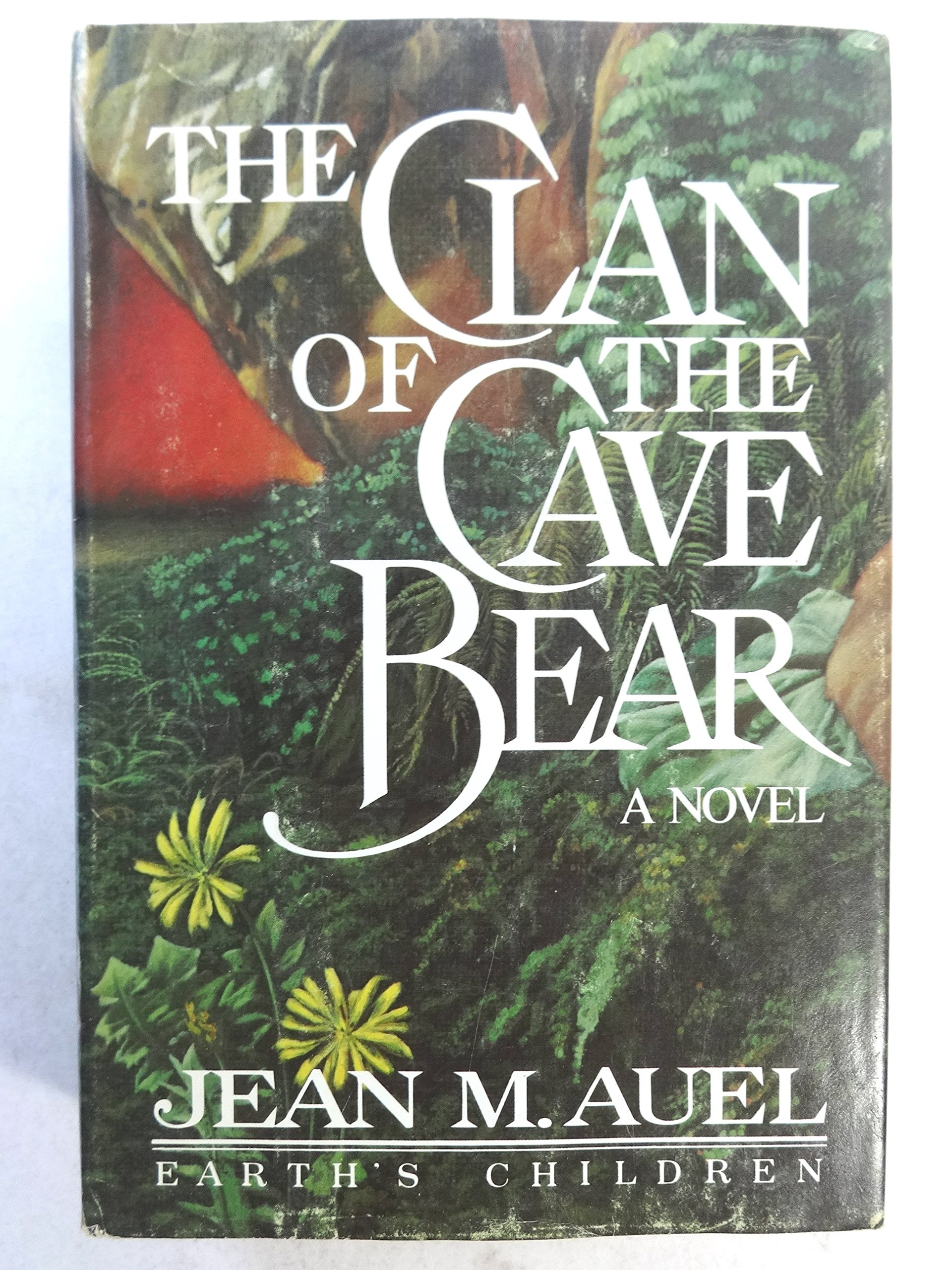 The Clan of the Cave Bear - A Novel (Earth's Children) (Book Club Edition), Jean M. Auel