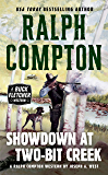 Ralph Compton Showdown At Two-Bit Creek (A Buck Fletcher Western Book 1)
