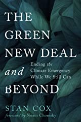 The Green New Deal and Beyond: Ending the Climate Emergency While We Still Can (City Lights Open Media) Kindle Edition