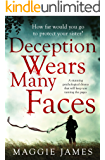 Deception Wears Many Faces: a stunning psychological drama that will keep you turning the pages